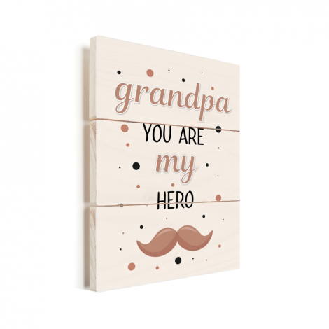 Vaderdag - Grandpa you are my hero - vaderdaggeschenk Vurenhout