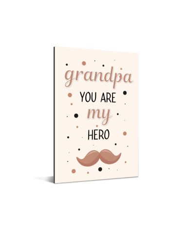 Vaderdag - Grandpa you are my hero - vaderdaggeschenk Aluminium